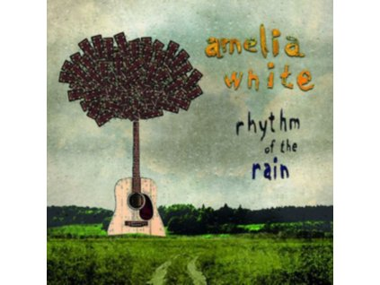 AMELIA WHITE - Rhythm Of The Rain (CD)