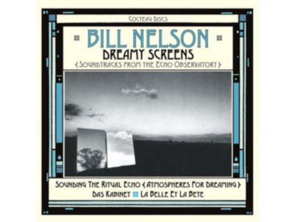 BILL NELSON - Dreamy Screens: Soundtracks From The Echo Observatory (CD)