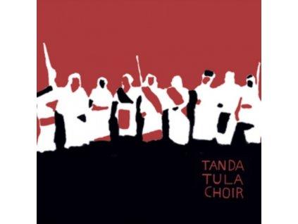 TANDA TULA CHOIR - Tanda Tula Choir (CD)