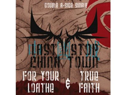 LAST STOP CHINA TOWN - For Your Loathe & True Faith (CD Single)