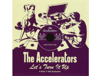 ACCELERATORS - Lets Turn It Up (CD)