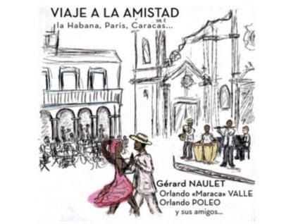 GERARD NAULET / ORLANDO VALLE & FRIENDS - Viaje A La Amistad: La Habana. Paris. Caracas (CD)