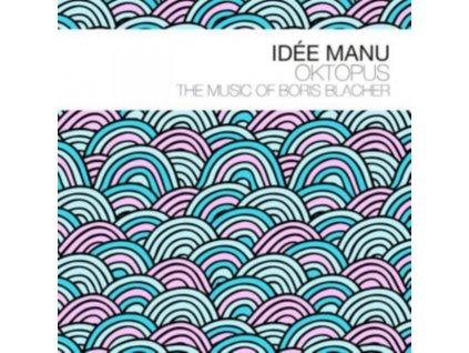IDEE MANU - Oktopus - The Music Of Boris Blacher (CD)