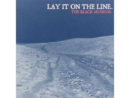 LAY IT ON THE LINE - The Black Museum (CD)