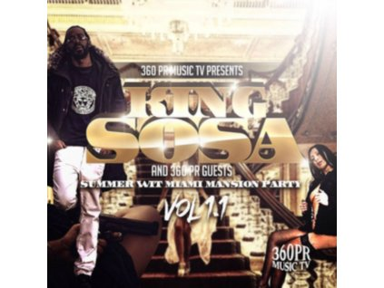 KING SOSA & 360PR GUESTS - 360Pr Music Tv Presents Summer Wit Miami Vol 1.1 (CD)