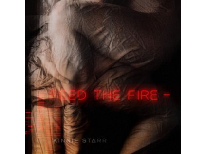 KINNIE STARR - Feed The Fire (CD)