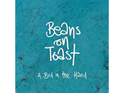 BEANS ON TOAST - A Bird In The Hand (CD)