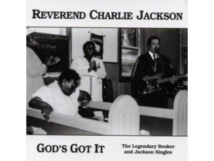 REVEREND CHARLIE JACKSON - Gods Got It: The Legendary Booker And Jackson Singles (CD)