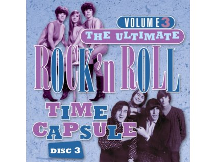 VARIOUS ARTISTS - Ultimate Rock & Roll Time Capsule. Volume 3 - Disc 3 (CD)