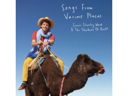 SIMON STANLEY WARD & THE SHADOWS OF DOUBT - Songs From Various Places (CD)