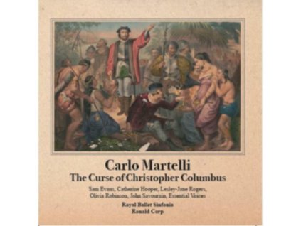 CARLO MARTELLI / ROYAL BALLET SINFONIA - The Curse Of Christopher Columbus (CD)