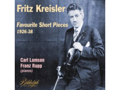 FRITZ KREISLER VIOLIN - Fritz Kreisler: Favourite Short Pieces 1926-38 (CD)
