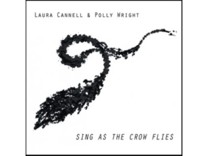 LAURA CANNELL & POLLY WRIGHT - Sing As The Crow Flies (CD)