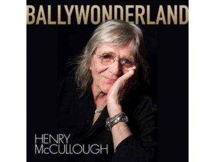 HENRY MCCULLOUGH - Ballywonderland (CD)
