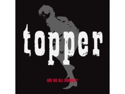 TOPPER - Are We All Damned (CD)