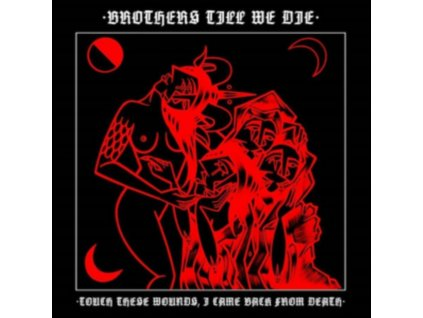 BROTHERS TILL WE DIE - Touch These Wounds. I Came From Death (CD)