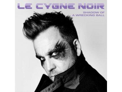 LE CYGNE NOIR - Shadow Of A Wrecking Ball (CD)