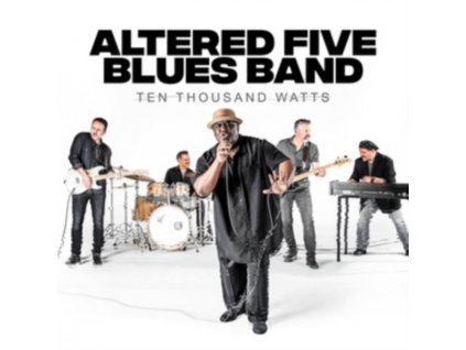 ALTERED FIVE BLUES BAND - Ten Thousand Watts (CD)