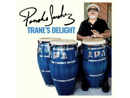 PONCHO SANCHEZ - Tranes Delight (CD)