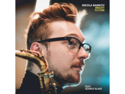 NIKOLA BANKOV - Bright Future (Feat. Seamus Blake) (CD)