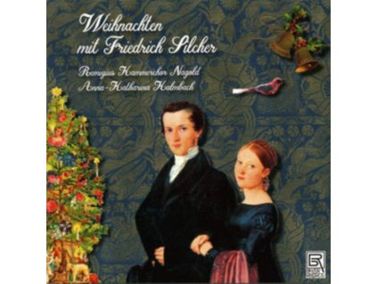 REMIGIUS KAMMERCHOR NAGOLD / ANNA-KATHARINA KALMBACH - Christmas With Friedrich Silcher (CD)
