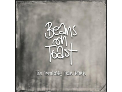 BEANS ON TOAST - The Inevitable Train Wreck (CD)
