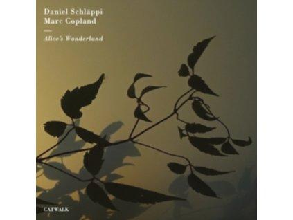 DANIEL SCHLAPPI & MARC COPLAND - Alices Wonderland (CD)