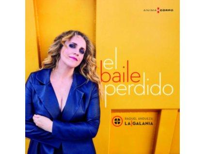 RAQUEL ANDUEZA / LA GALANIA - El Baile Perdido (CD)