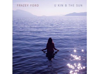 FRAZEY FORD - U Kin B In The Sun (CD)