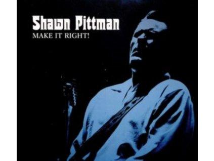 SHAWN PITTMAN - Make It Right! (CD)