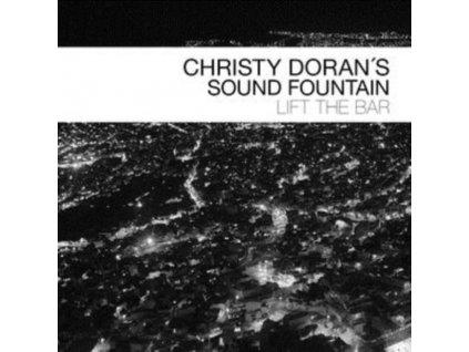 CHRISTY DORANS SOUND FOUNTAIN - Lift The Bar (CD)