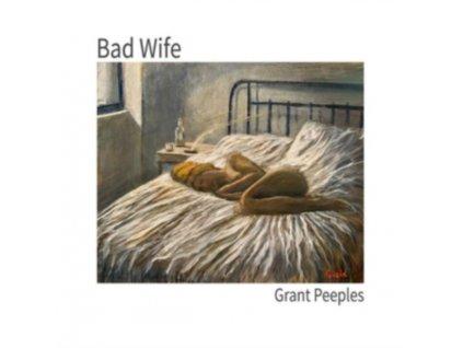 GRANT PEEPLES - Bad Wife (CD)