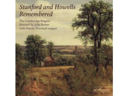 CAMBRIDGE SINGERS / RUTTER - Sir Charles Villiers Standford And Herbet Howells: Remembered (CD)