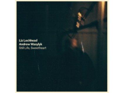 LIZ LOCHHEAD & ANDREW WASYLYK - Still Life. Sweetheart (CD)