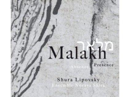 SHURA LIPOVSKY & ENSEMBLE NOVAYA SHIRA - Malakh: Abscene/Presence (CD)