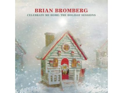 BRIAN BROMBERG - Celebrate Me Home: The Holiday Sessions (CD)