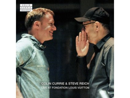 COLIN CURRIE / STEVE REICH / COLIN CURRIE GROUP / SYNERGY VOCALS - Colin Currie & Steve Reich Live At Fondation Louis Vuitton (CD)