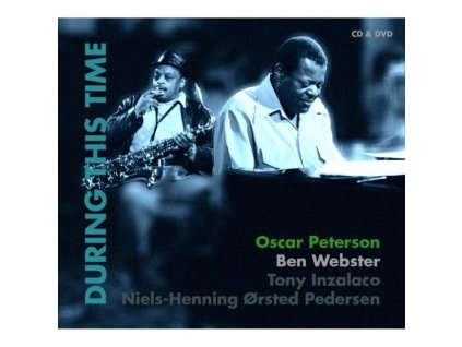 OSCAR PETERSON & BEN WEBSTER - During This Time (CD + DVD)