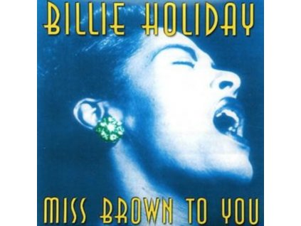BILLIE HOLIDAY - Miss Brown To You (CD)