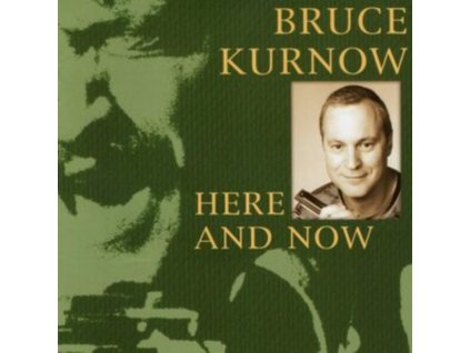 BRUCE KURNOW - Here And Now (CD)