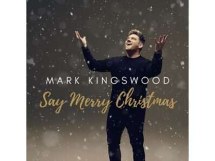 MARK KINGSWOOD - Say Merry Christmas (CD)