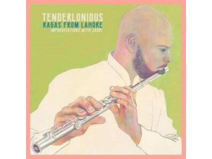 TENDERLONIOUS - Ragas From Lahore - Improvisations With Jaubi (CD)