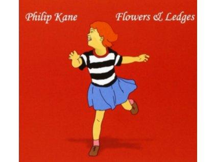 PHILIP KANE - Flowers And Ledges (CD)