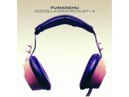 FU MANCHU - Godzillas / Eatin Dust +4 (CD)