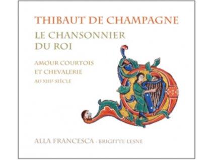 FRANCESCA/LESNE - Thibaut De Champagne - Le Chansonnier (CD)