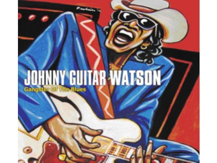 JOHNNY GUITAR WATSON - Gangster Of The Blues (CD)