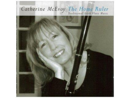 CATHERINE MCEVOY - The Home Ruler (CD)