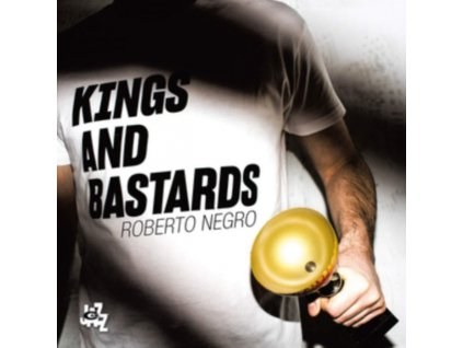ROBERTO NEGRO - Kings And Bastards (CD)