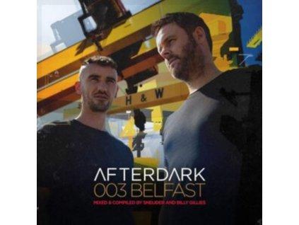 SNEIJDER & BILLY GILLIES - Afterdark 003 (Belfast) (CD)