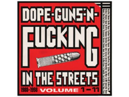 VARIOUS ARTISTS - Dope. Guns & Fucking In The Streets: 1988-1998 Volume 1-11 (CD)